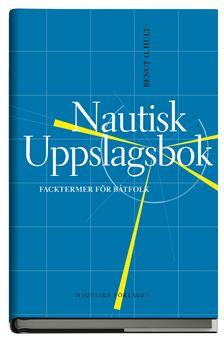 Nautisk Uppslagsbok av Bengt O Hult innehåller 3300 uppslagsord. DagensBåtliv.se kan nu sälja boken direkt till våra läsareför endast 98 kronor (ord. pris 195:-). Se slutet av artikeln för beställning.