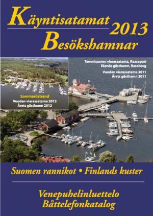 Besökshamnar 2013 över Finlandska enligt uppgift finnas på Nautiska Magasinet från runt 15 juni.