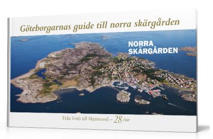 Göteborgarnas guide till norra skärgården, från Fotö till Marstrand.